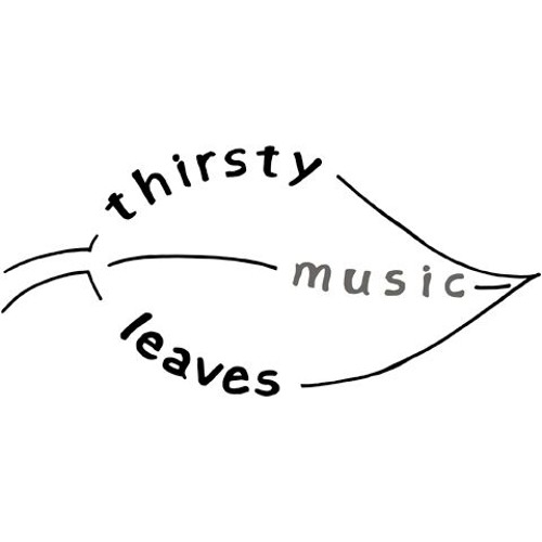 ThirstyLeavesMusic's avatar