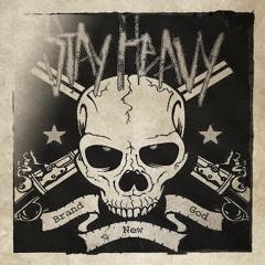 Stay Heavy