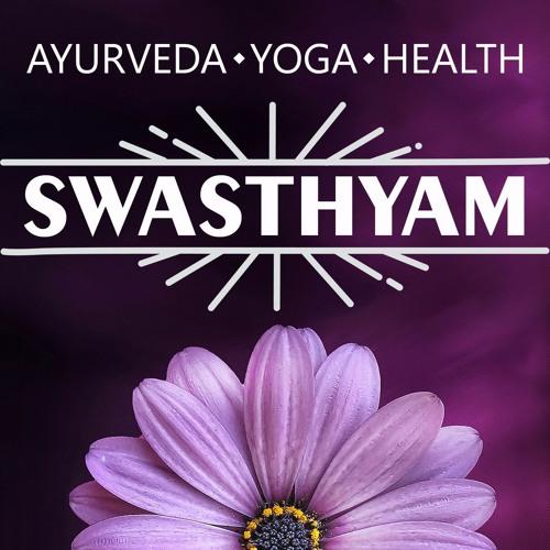 Swasthyam Podcast : AYURVEDA | YOGA | HEALTH's avatar