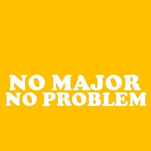 No Major, No Problem's avatar