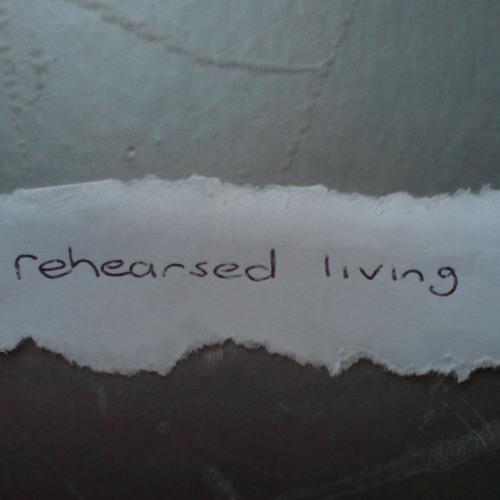rehearsedliving's avatar
