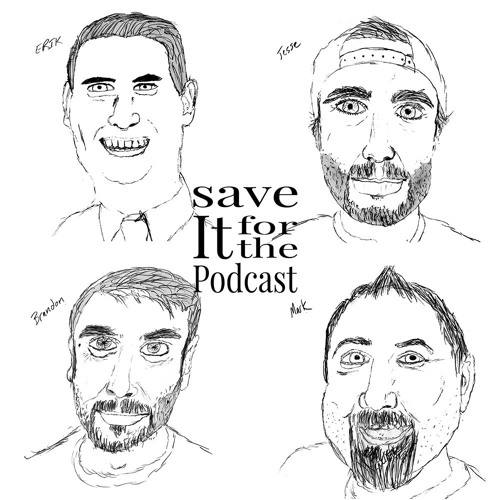 Save It For The Podcast..'s avatar