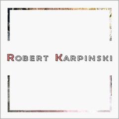 ♪ Robert Karpinski ♪