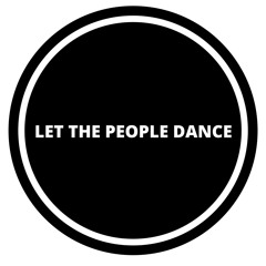LET THE PEOPLE DANCE