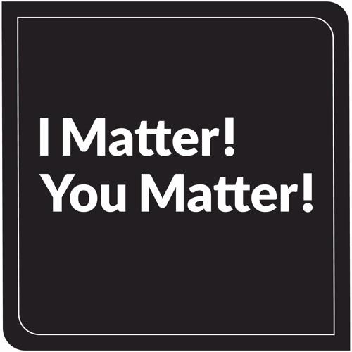 I Matter! You Matter!'s avatar