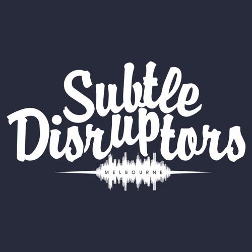 Subtle Disruptors's avatar