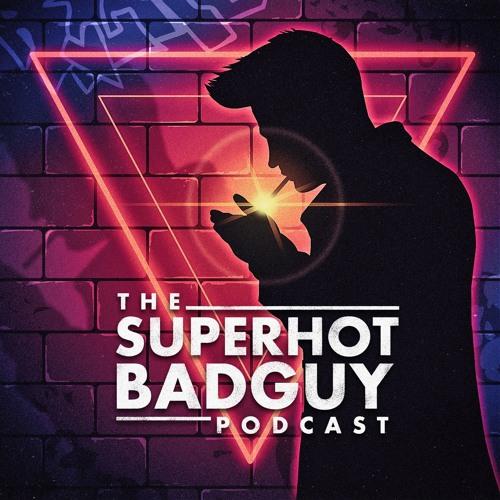 SuperHot BadGuy Podcast's avatar