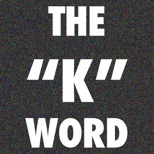 The K Word Podcast's avatar