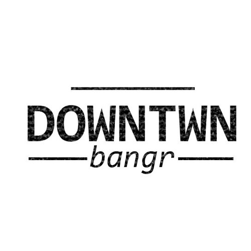 Downtwn Bangr's avatar