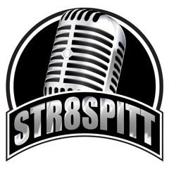 Str8 Spitt