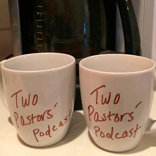 Two Pastors' Podcast's avatar