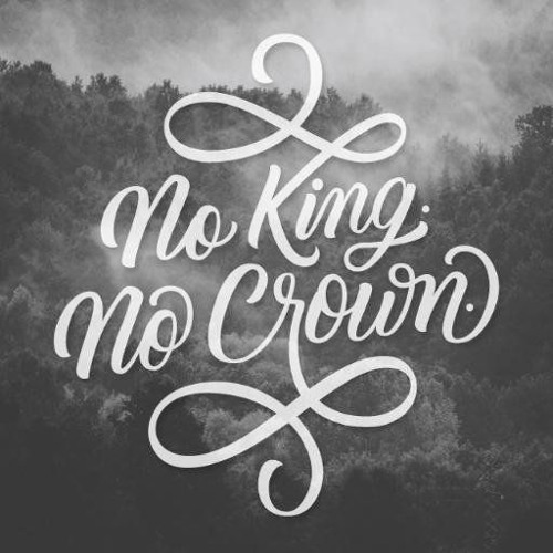 No King. No Crown.'s avatar