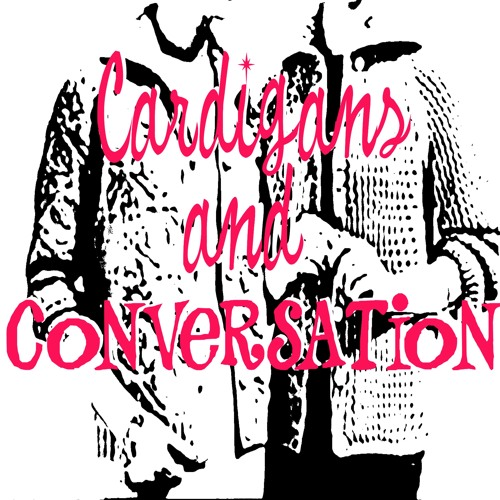Cardigans & Conversation - Podcast's avatar
