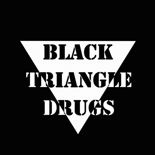 Black Triangle Drugs  BTD's avatar