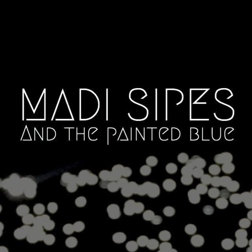 Madi Sipes & The Painted Blue's avatar
