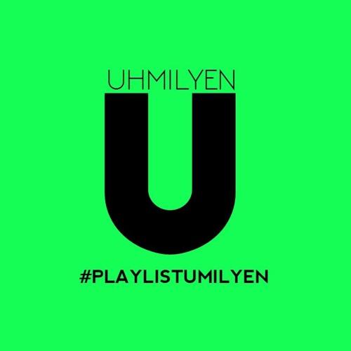 Playlist UHMILYEN's avatar
