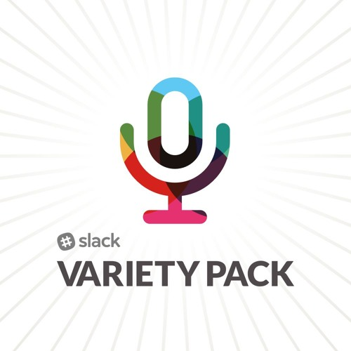 Slack Variety Pack | Free Listening on SoundCloud