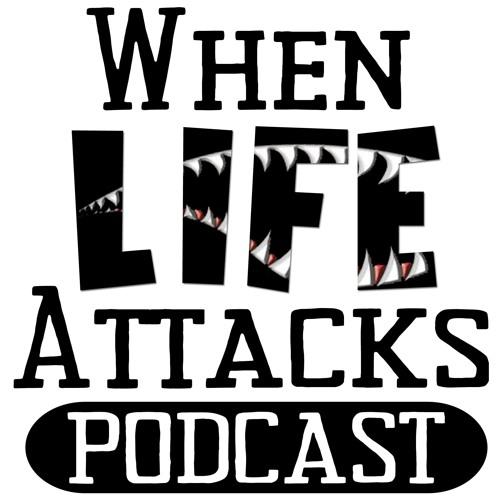 When Life Attacks's avatar