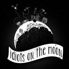 Idiots On The Moon