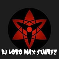 Dj LOBO Mix Suarez® 6