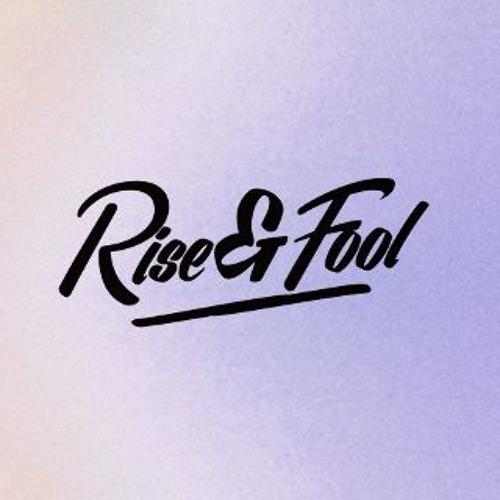 Rise & Fool's avatar