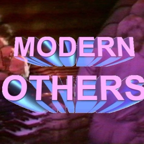 """ MODERN OTHERS ""'s avatar"