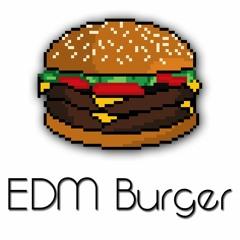 EDM Burger