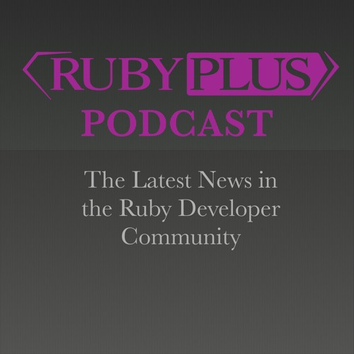 Ruby Plus Podcast E30