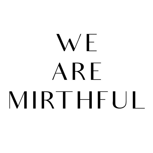 We Are Mirthful's avatar