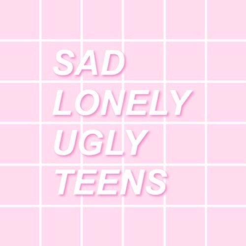 SAD LONELY UGLY TEENS's avatar