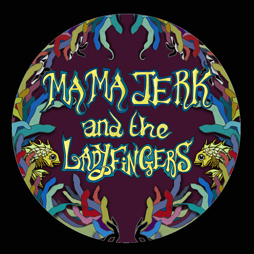 Mama Jerk and The Ladyfingers | Free Listening on SoundCloud