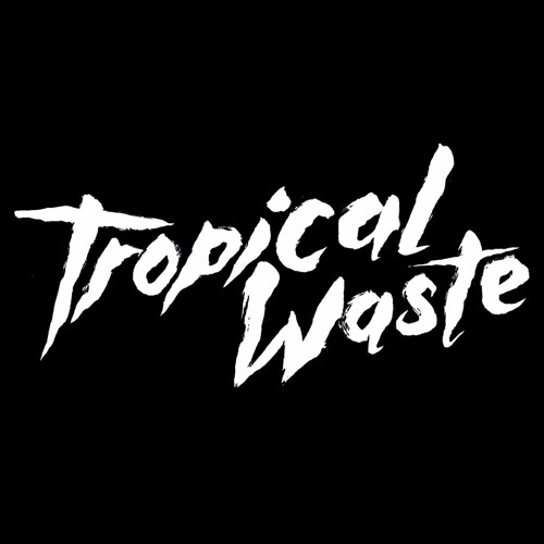 Tropical Waste's avatar