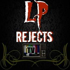 LpRejectsTV