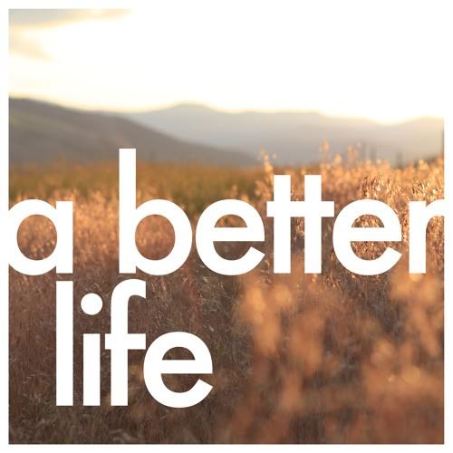 A Better Life's avatar