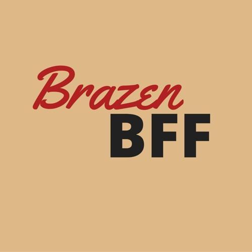 Brazen BFF's avatar