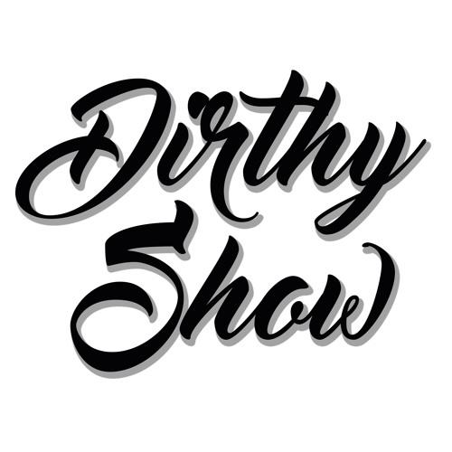 Dirthyshow's avatar