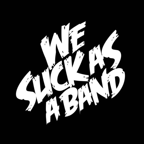 We Suck as a Band's avatar