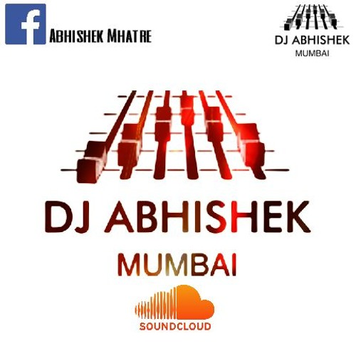 dj abhishek mumbai free listening on soundcloud