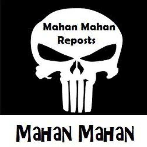 Mahan Mahan Reposts & Whatnot's avatar