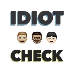 Idiot Check Podcast