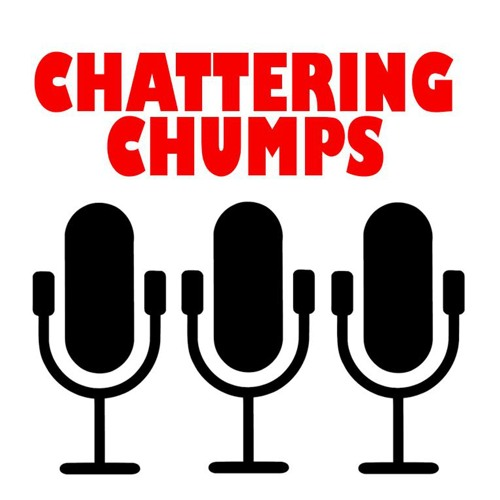 Chattering Chumps Podcast's avatar