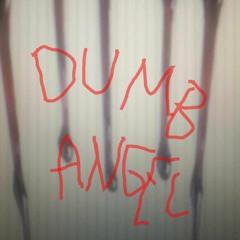 DUMB ANGEL