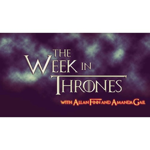 The Week In Thrones - A Game of Thrones Podcast's avatar