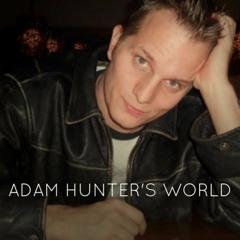 Adam Hunter's World