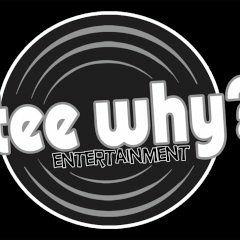 TeeWhy?Entertainment