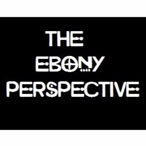 The Ebony Perspective's avatar