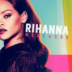 Rihanna Releases