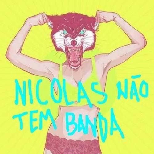 Nicolas Não Tem Banda's avatar