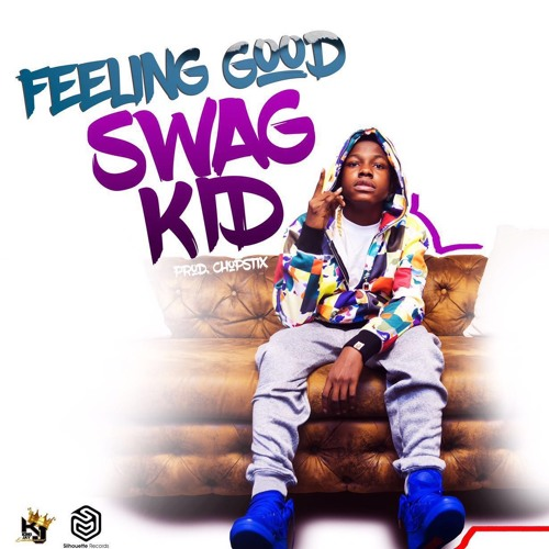 Swag Kid - Feeling Good