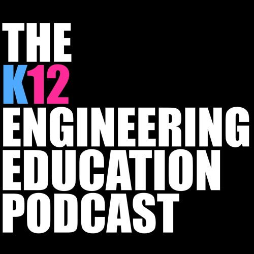 The K12 Engineering Education Podcast's avatar